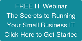 FREE IT Webinar The Secrets to Running Your Small Business IT Click Here to Get Started